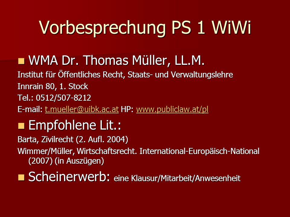 Vorbesprechung PS 1 WiWi WMA Dr. Thomas Müller, LL.M. WMA Dr. Thomas Müller, LL.M. Institut für Öffentliches Recht, Staats- und Verwaltungslehre Innra