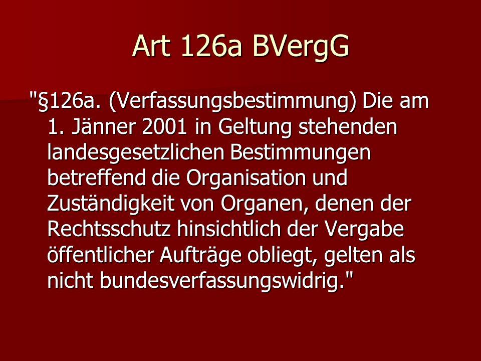 Art 126a BVergG §126a.(Verfassungsbestimmung) Die am 1.