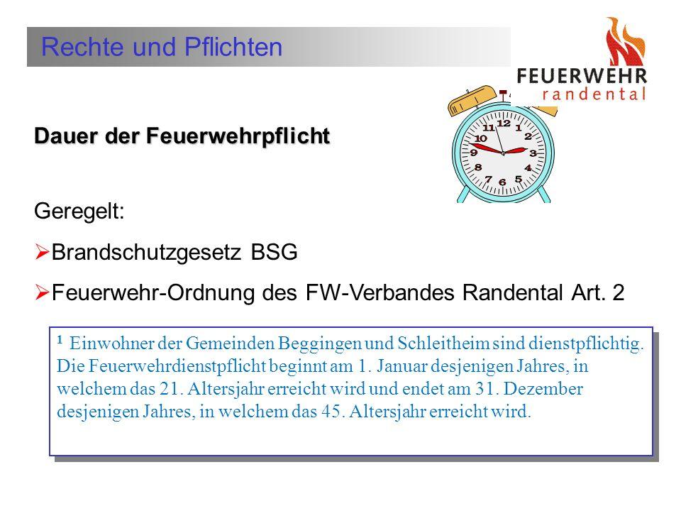 Erfüllt durch: aktiven Feuerwehrdienst Im Kanton Schaffhausen gilt die allgemeine Feuerwehrpflicht Rechte und Pflichten § im BSG Art. 26 geregelt Entr