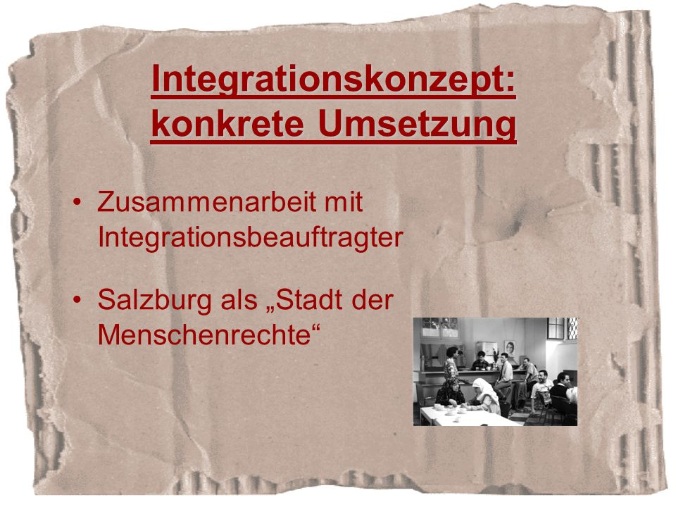 Integrationskonzept: konkrete Umsetzung Zusammenarbeit mit Integrationsbeauftragter Salzburg als Stadt der Menschenrechte