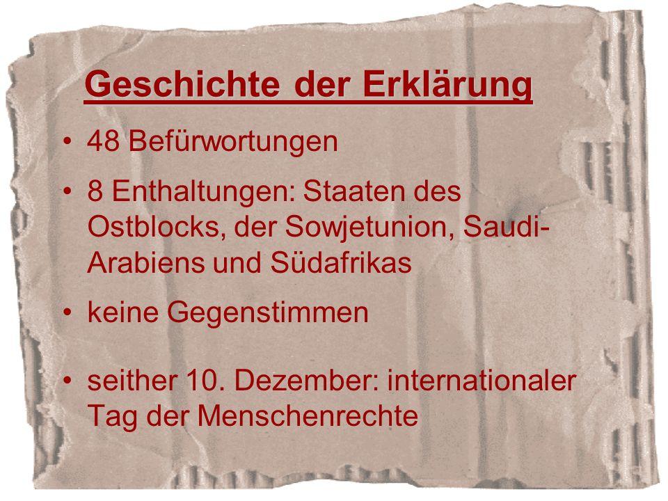 48 Befürwortungen 8 Enthaltungen: Staaten des Ostblocks, der Sowjetunion, Saudi- Arabiens und Südafrikas keine Gegenstimmen seither 10.