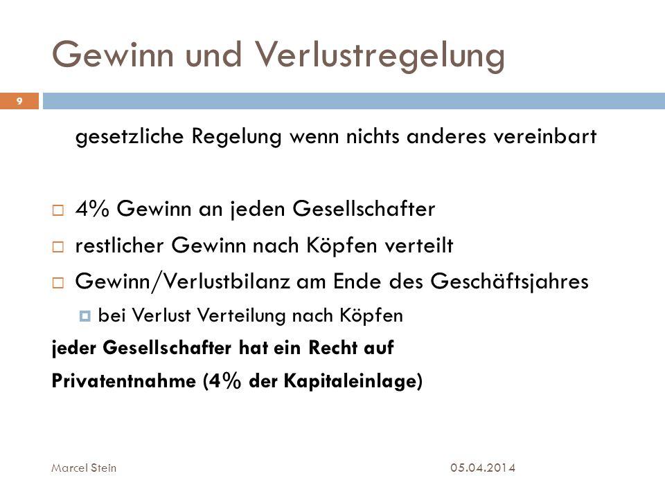 Gewinn und Verlustregelung 05.04.2014 9 gesetzliche Regelung wenn nichts anderes vereinbart 4% Gewinn an jeden Gesellschafter restlicher Gewinn nach K