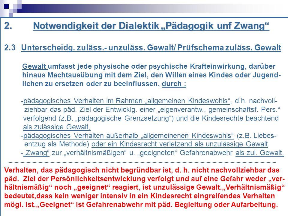 2.Notwendigkeit der Dialektik Pädagogik unf Zwang 2.3 Unterscheidg.