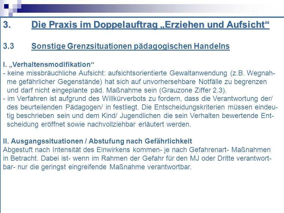 3.Die Praxis im Doppelauftrag Erziehen und Aufsicht 3.3 Sonstige Grenzsituationen pädagogischen Handelns I.