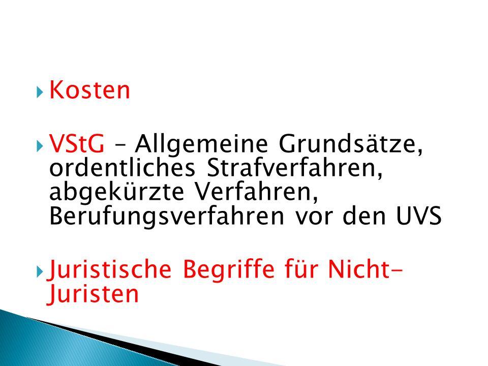 Kosten VStG – Allgemeine Grundsätze, ordentliches Strafverfahren, abgekürzte Verfahren, Berufungsverfahren vor den UVS Juristische Begriffe für Nicht-