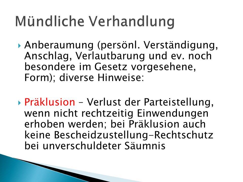 Anberaumung (persönl. Verständigung, Anschlag, Verlautbarung und ev. noch besondere im Gesetz vorgesehene, Form); diverse Hinweise: Präklusion – Verlu