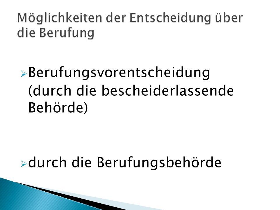 Berufungsvorentscheidung (durch die bescheiderlassende Behörde) durch die Berufungsbehörde