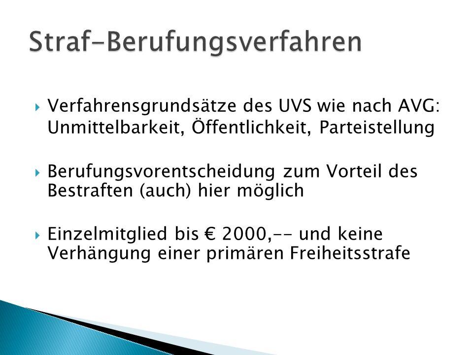 Verfahrensgrundsätze des UVS wie nach AVG: Unmittelbarkeit, Öffentlichkeit, Parteistellung Berufungsvorentscheidung zum Vorteil des Bestraften (auch)