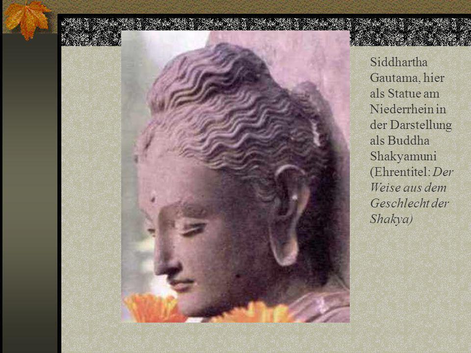 Siddhartha Gautama, hier als Statue am Niederrhein in der Darstellung als Buddha Shakyamuni (Ehrentitel: Der Weise aus dem Geschlecht der Shakya)