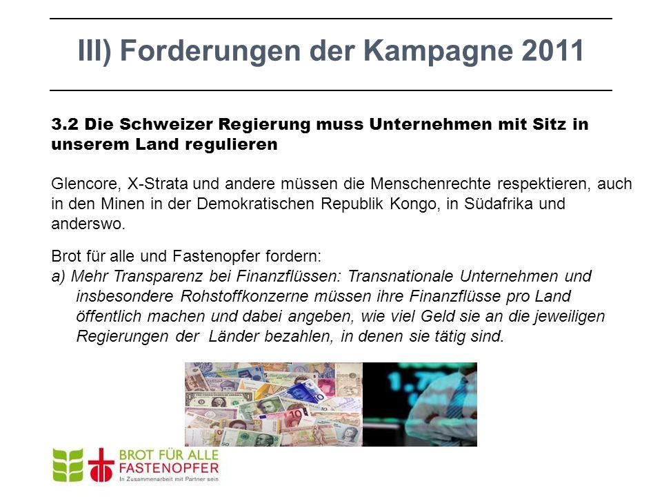 3.2 Die Schweizer Regierung muss Unternehmen mit Sitz in unserem Land regulieren Glencore, X-Strata und andere müssen die Menschenrechte respektieren,