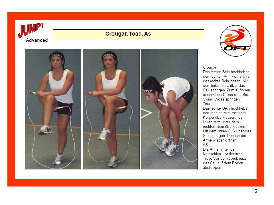 2 Crougar, Toad, As Crougar: Das rechte Bein hochheben, den rechten Arm vorne unter das rechte Bein halten. Mit dem linken Fuß über das Seil springen.