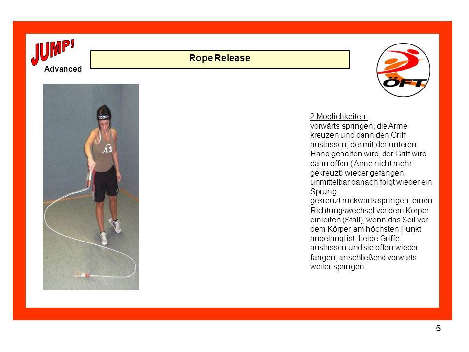 5 Rope Release 2 Möglichkeiten: vorwärts springen, die Arme kreuzen und dann den Griff auslassen, der mit der unteren Hand gehalten wird, der Griff wi