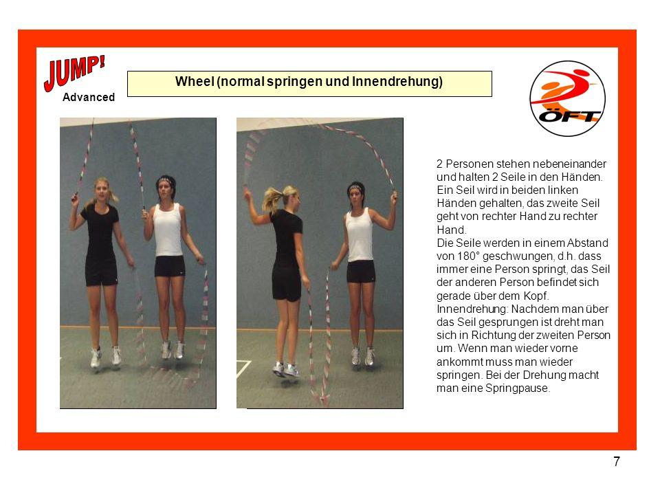 7 Wheel (normal springen und Innendrehung) 2 Personen stehen nebeneinander und halten 2 Seile in den Händen. Ein Seil wird in beiden linken Händen geh