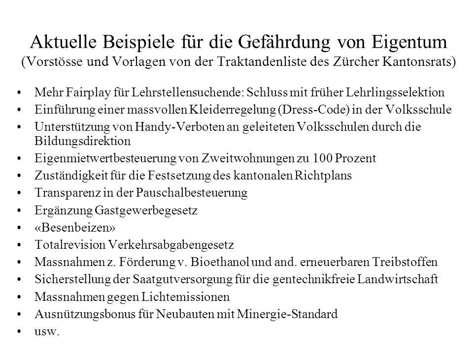 Aktuelle Beispiele für die Gefährdung von Eigentum (Vorstösse und Vorlagen von der Traktandenliste des Zürcher Kantonsrats) Mehr Fairplay für Lehrstel