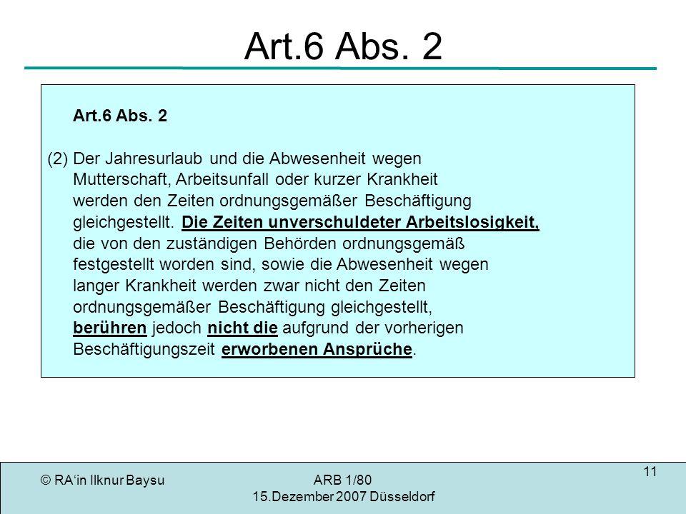 © RAin Ilknur BaysuARB 1/80 15.Dezember 2007 Düsseldorf 11 Art.6 Abs.