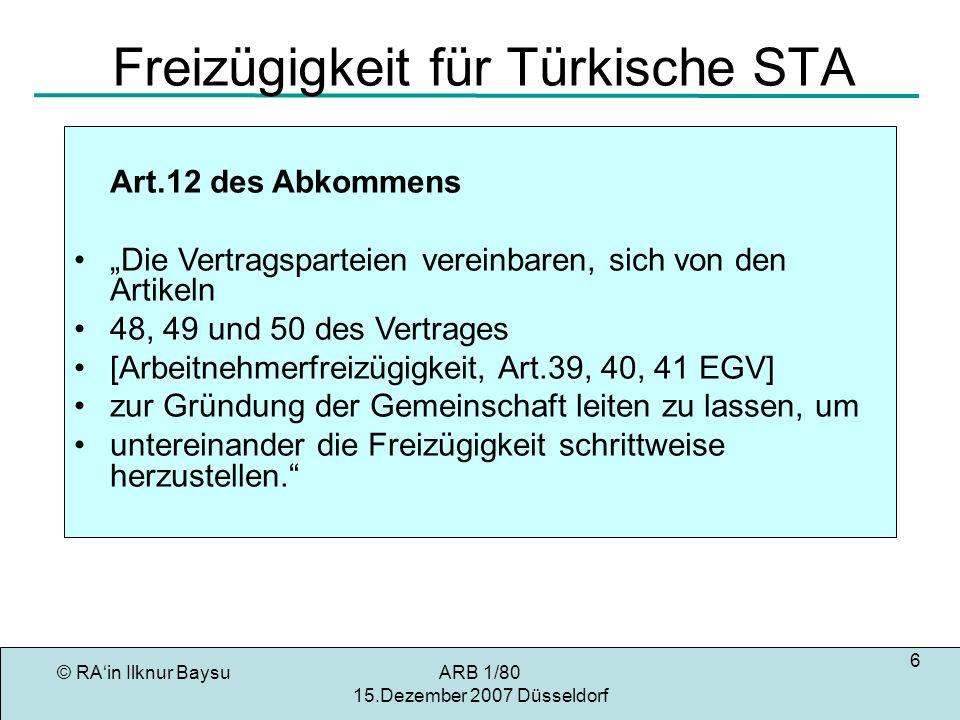 © RAin Ilknur BaysuARB 1/80 15.Dezember 2007 Düsseldorf 27 Umsetzungsdefizite zu Art.9 in Dltd Obwohl Art.9 keine Wartezeiten voraussetzt, besteht zur Zeit Gleichberechtigung bei der Baföggewährung nur bei den Auszubildenden, die bereits langfristig aufenthaltsberechtigt sind oder lange in Deutschland leben und eine dauerhafte Bleibeperspektive haben.