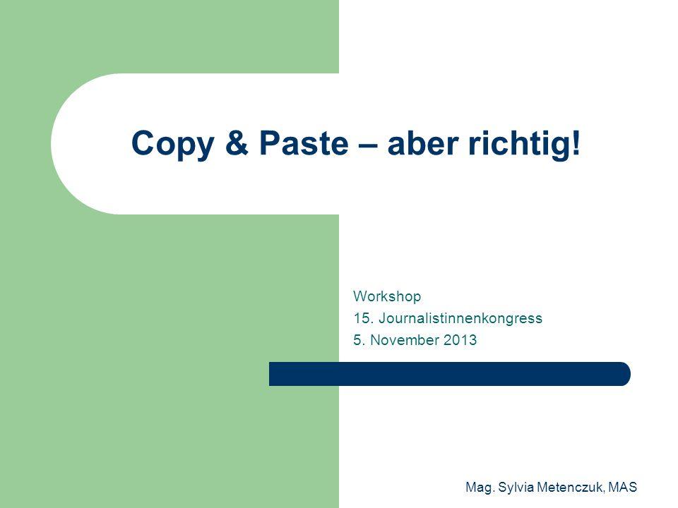 Mag.Sylvia Metenczuk, MAS Copy & Paste – aber richtig.