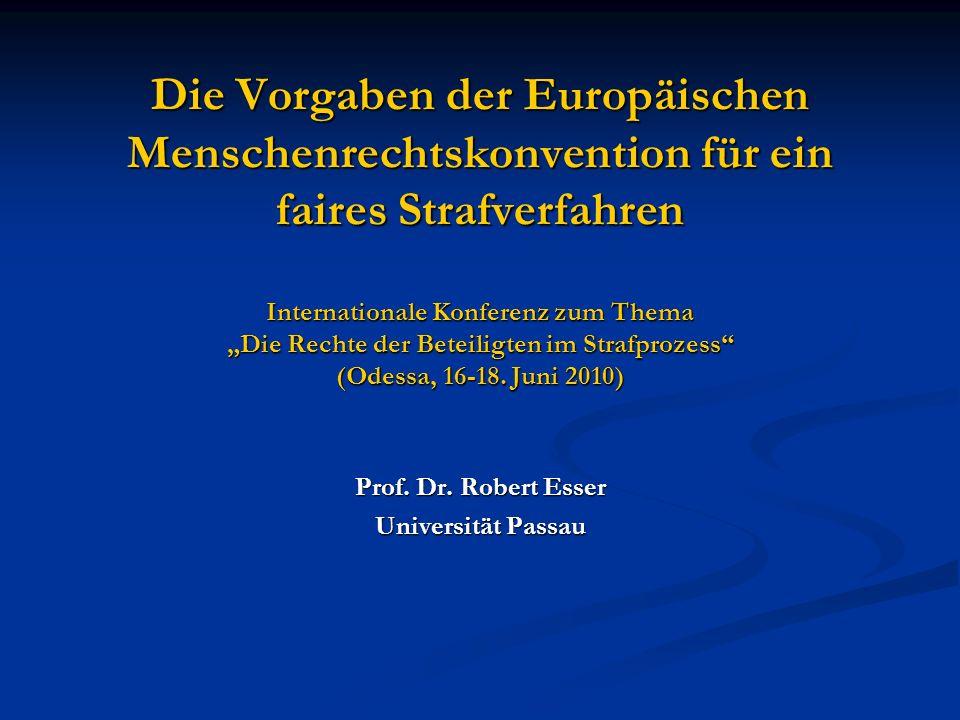 Die Vorgaben der Europäischen Menschenrechtskonvention für ein faires Strafverfahren Internationale Konferenz zum Thema Die Rechte der Beteiligten im Strafprozess (Odessa, 16-18.
