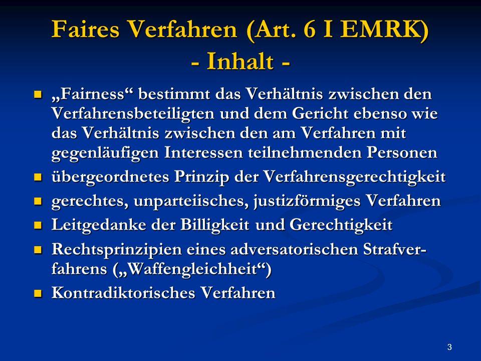 14 Faires Verfahren - als Element der Verfassung (GG) - Innerstaatlich: Teil des Rechtsstaatsprinzips i.V.m.