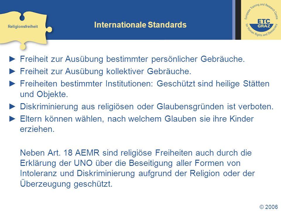 © 2006 Internationale Standards Freiheit zur Ausübung bestimmter persönlicher Gebräuche.