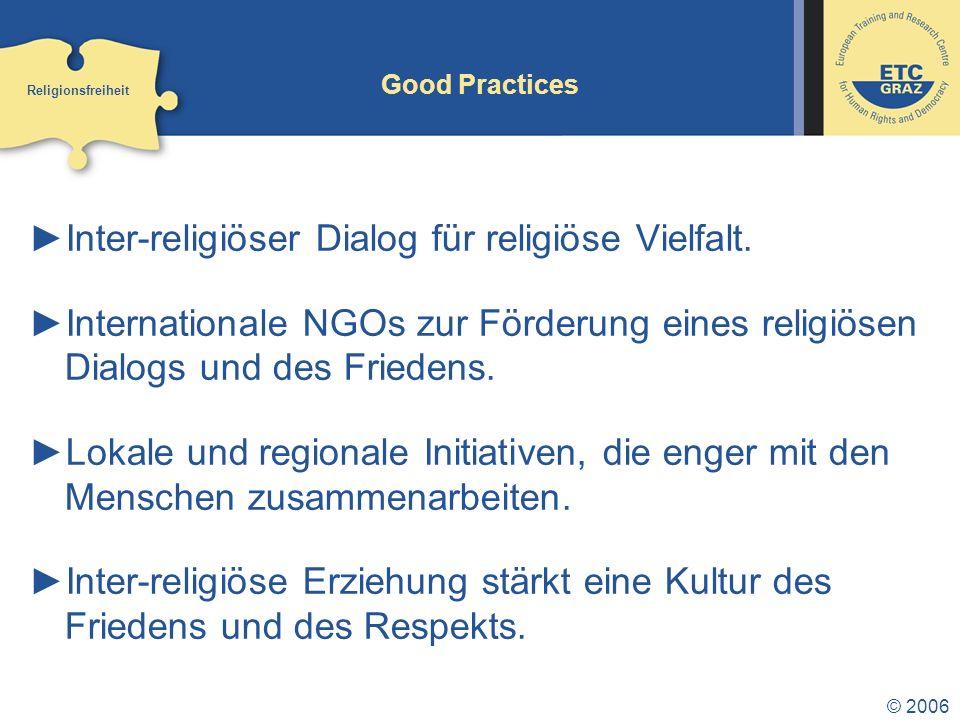 © 2006 Good Practices Inter-religiöser Dialog für religiöse Vielfalt.