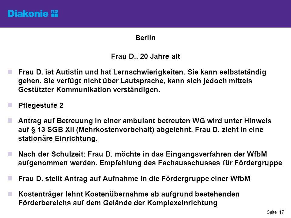 Berlin Frau D., 20 Jahre alt Frau D. ist Autistin und hat Lernschwierigkeiten. Sie kann selbstständig gehen. Sie verfügt nicht über Lautsprache, kann