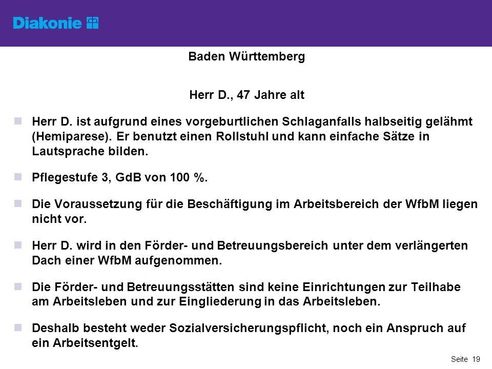 Baden Württemberg Herr D., 47 Jahre alt Herr D. ist aufgrund eines vorgeburtlichen Schlaganfalls halbseitig gelähmt (Hemiparese). Er benutzt einen Rol