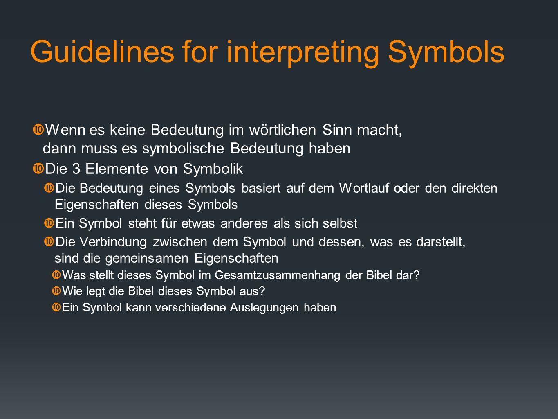 Guidelines for interpreting Symbols Wenn es keine Bedeutung im wörtlichen Sinn macht, dann muss es symbolische Bedeutung haben Die 3 Elemente von Symb