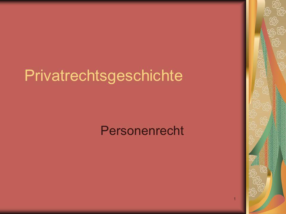 1 Privatrechtsgeschichte Personenrecht