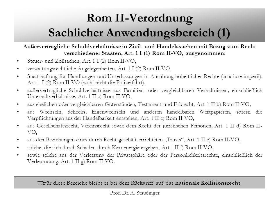 Prof. Dr. A. Staudinger Rom II-Verordnung Sachlicher Anwendungsbereich (1) Außervertragliche Schuldverhältnisse in Zivil- und Handelssachen mit Bezug