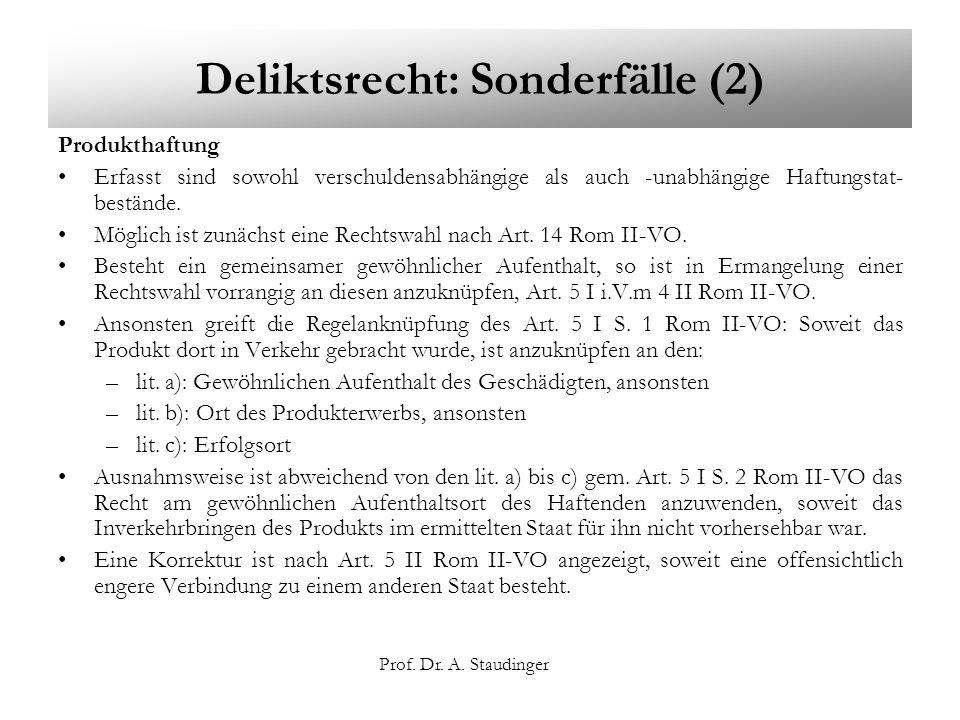 Prof. Dr. A. Staudinger Deliktsrecht: Sonderfälle (2) Produkthaftung Erfasst sind sowohl verschuldensabhängige als auch -unabhängige Haftungstat- best