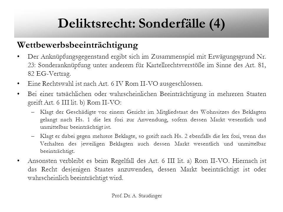 Prof. Dr. A. Staudinger Deliktsrecht: Sonderfälle (4) Wettbewerbsbeeinträchtigung Der Anknüpfungsgegenstand ergibt sich im Zusammenspiel mit Erwägungs