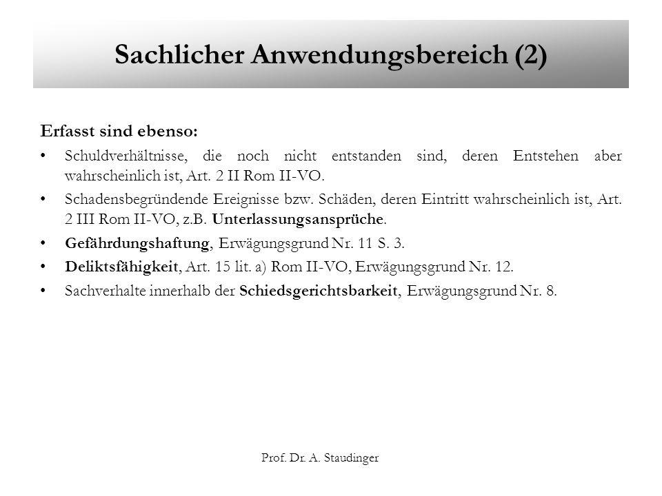 Prof. Dr. A. Staudinger Sachlicher Anwendungsbereich (2) Erfasst sind ebenso: Schuldverhältnisse, die noch nicht entstanden sind, deren Entstehen aber
