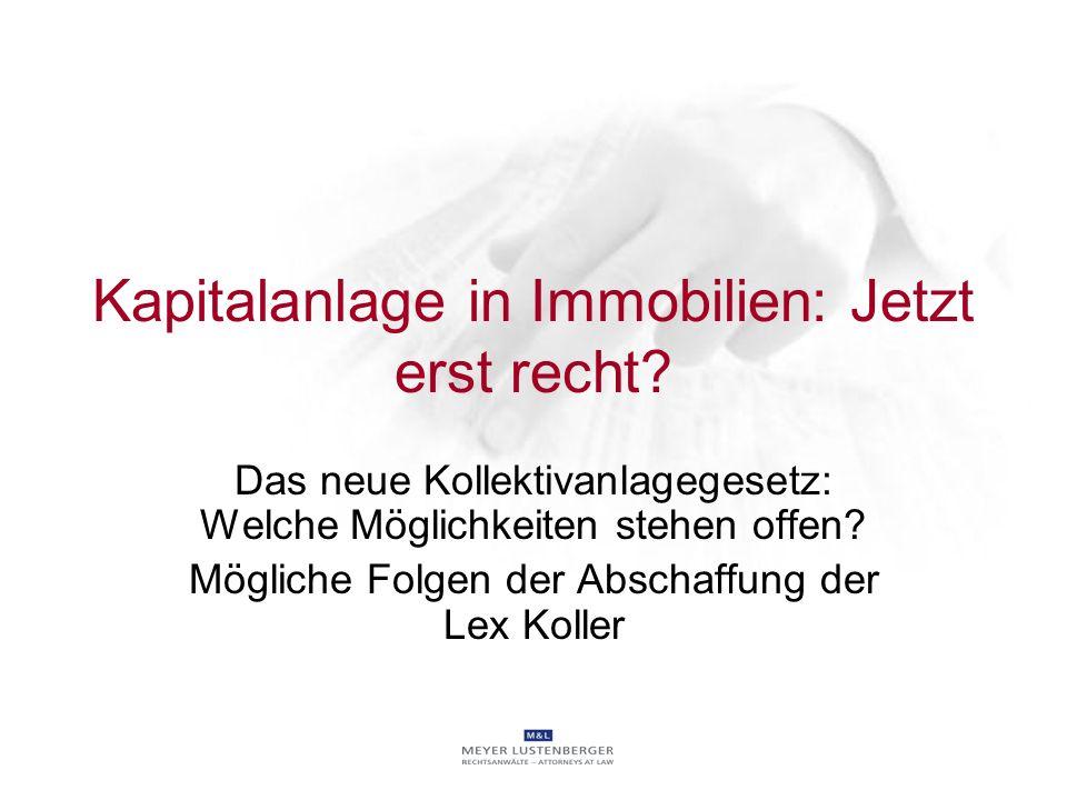 Kapitalanlage in Immobilien: Jetzt erst recht? Das neue Kollektivanlagegesetz: Welche Möglichkeiten stehen offen? Mögliche Folgen der Abschaffung der