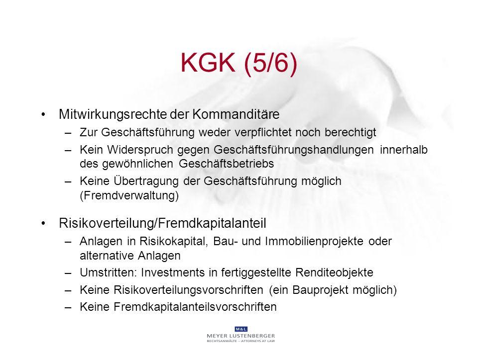 KGK (5/6) Mitwirkungsrechte der Kommanditäre –Zur Geschäftsführung weder verpflichtet noch berechtigt –Kein Widerspruch gegen Geschäftsführungshandlun