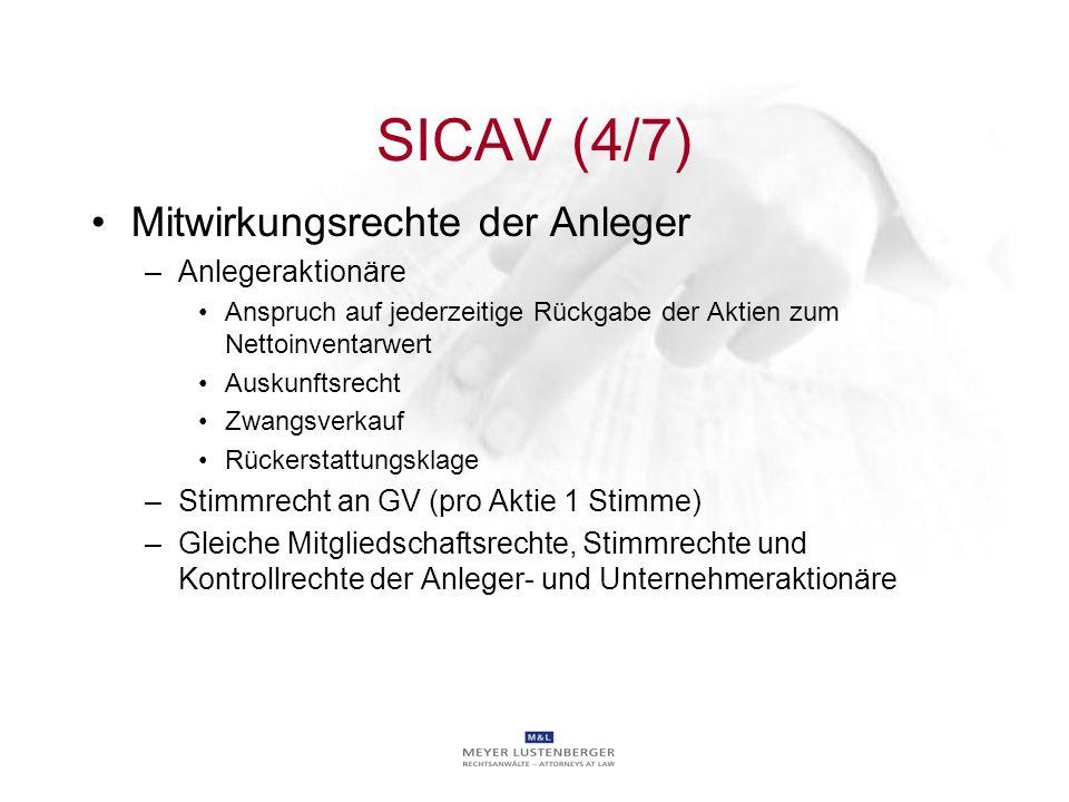 SICAV (4/7) Mitwirkungsrechte der Anleger –Anlegeraktionäre Anspruch auf jederzeitige Rückgabe der Aktien zum Nettoinventarwert Auskunftsrecht Zwangsv