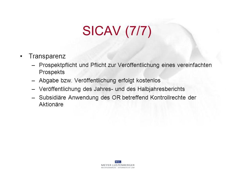 SICAV (7/7) Transparenz –Prospektpflicht und Pflicht zur Veröffentlichung eines vereinfachten Prospekts –Abgabe bzw. Veröffentlichung erfolgt kostenlo
