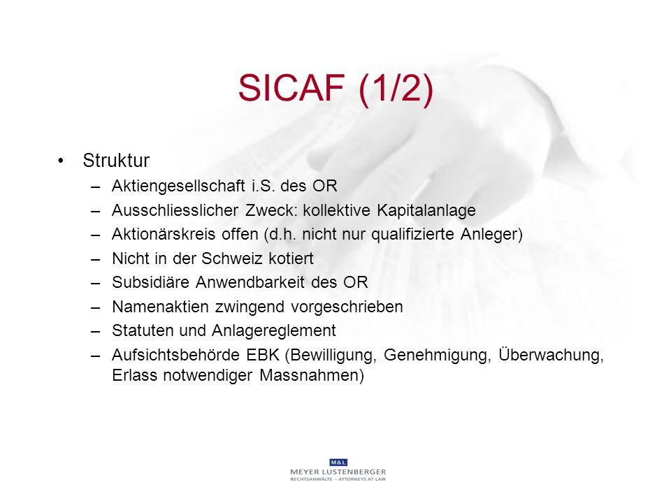 SICAF (1/2) Struktur –Aktiengesellschaft i.S. des OR –Ausschliesslicher Zweck: kollektive Kapitalanlage –Aktionärskreis offen (d.h. nicht nur qualifiz