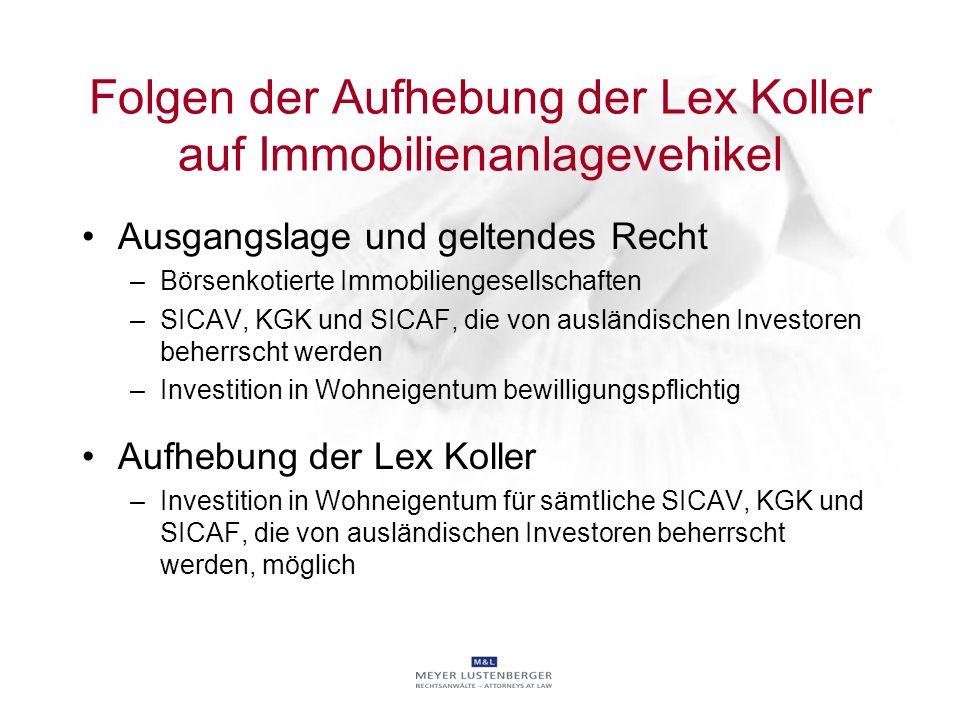Folgen der Aufhebung der Lex Koller auf Immobilienanlagevehikel Ausgangslage und geltendes Recht –Börsenkotierte Immobiliengesellschaften –SICAV, KGK
