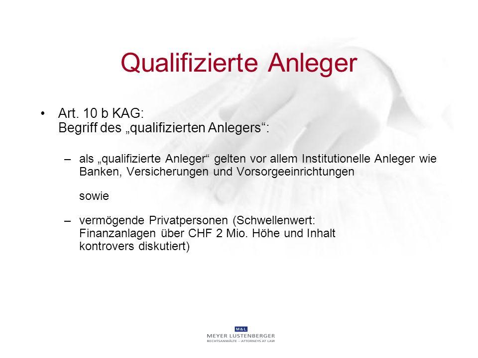 Qualifizierte Anleger Art. 10 b KAG: Begriff des qualifizierten Anlegers: –als qualifizierte Anleger gelten vor allem Institutionelle Anleger wie Bank