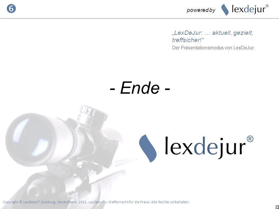 powered by Copyright © LexDeJur®, Duisburg, Deutschland, 2011. LexDeJur® – Waffenrecht für die Praxis. Alle Rechte vorbehalten. LexDeJur: … aktuell, g