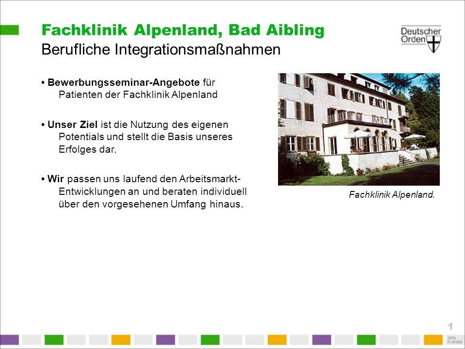 Veranstaltung Fachklinik Alpenland, Bad Aibling Klinikleitung: Herr Alain Cullmann Projektleitung / Referentin: Frau Sibylle Burckhardt Rechte: Alle Rechte vorbehalten.