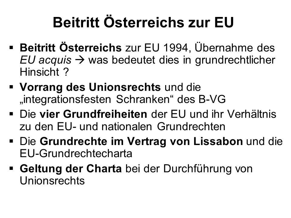 Beitritt Österreichs zur EU Beitritt Österreichs zur EU 1994, Übernahme des EU acquis was bedeutet dies in grundrechtlicher Hinsicht ? Vorrang des Uni