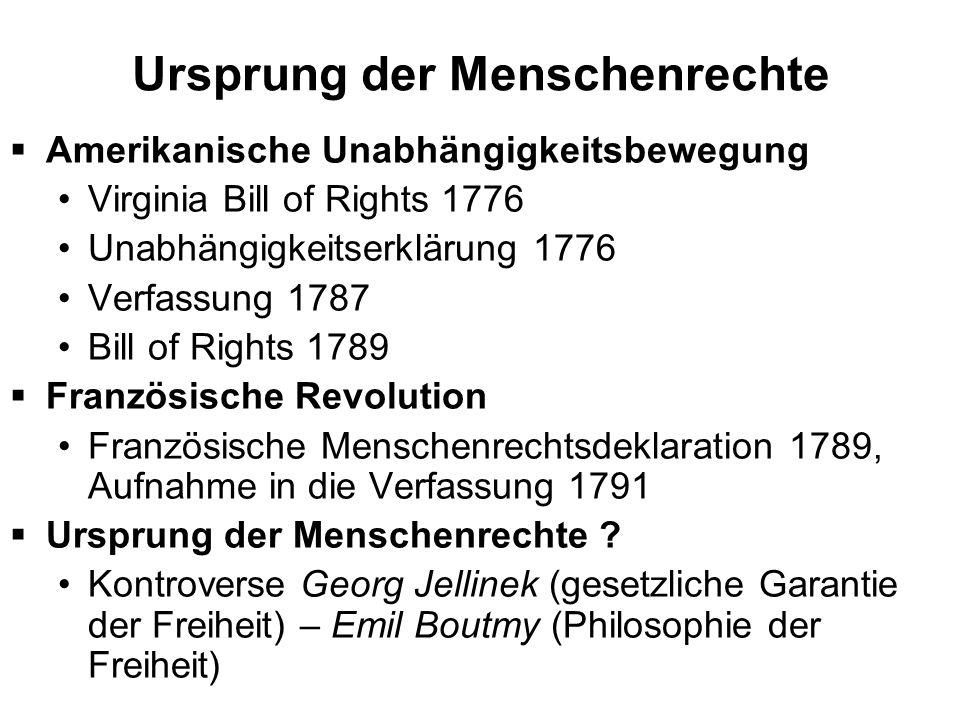 Ursprung der Menschenrechte Amerikanische Unabhängigkeitsbewegung Virginia Bill of Rights 1776 Unabhängigkeitserklärung 1776 Verfassung 1787 Bill of R