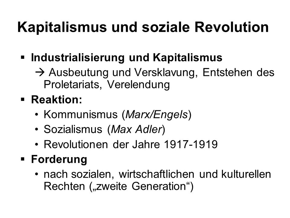 Kapitalismus und soziale Revolution Industrialisierung und Kapitalismus Ausbeutung und Versklavung, Entstehen des Proletariats, Verelendung Reaktion: