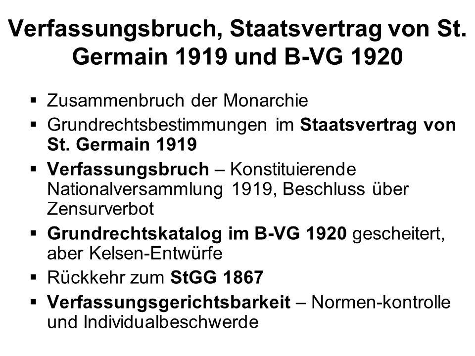 Verfassungsbruch, Staatsvertrag von St. Germain 1919 und B-VG 1920 Zusammenbruch der Monarchie Grundrechtsbestimmungen im Staatsvertrag von St. Germai
