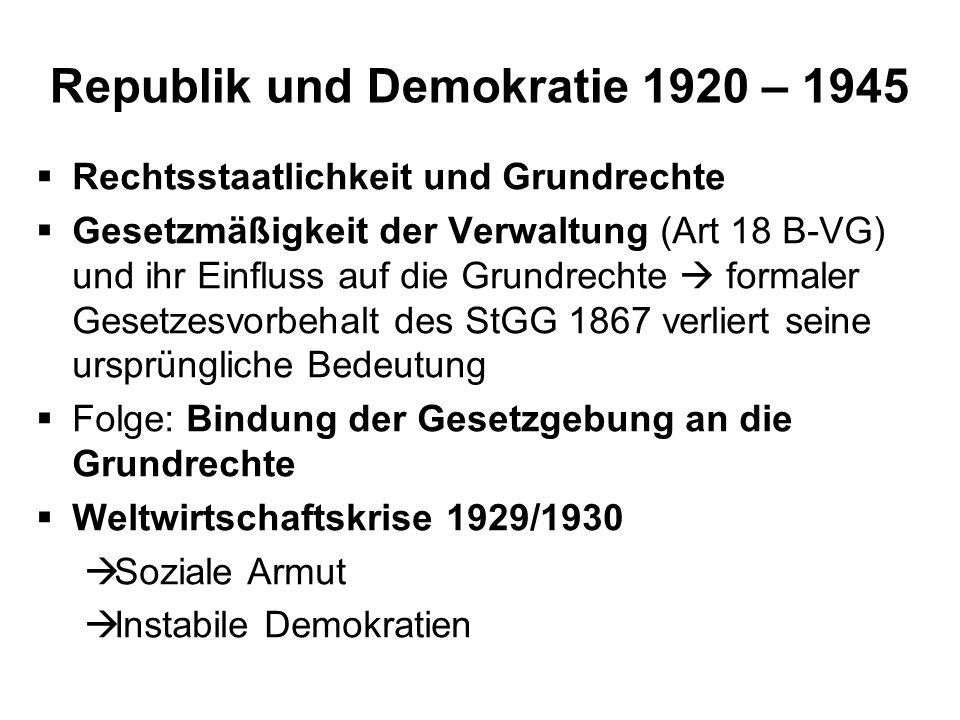 Republik und Demokratie 1920 – 1945 Rechtsstaatlichkeit und Grundrechte Gesetzmäßigkeit der Verwaltung (Art 18 B-VG) und ihr Einfluss auf die Grundrec
