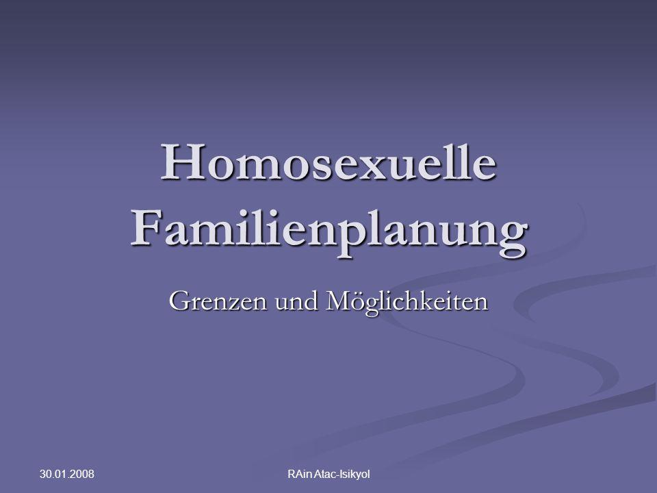 30.01.2008 RAin Atac-Isikyol Homosexuelle Familienplanung Grenzen und Möglichkeiten