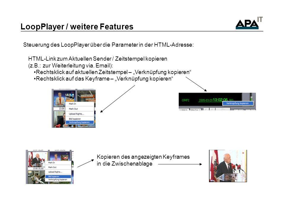 LoopPlayer / weitere Features Steuerung des LoopPlayer über die Parameter in der HTML-Adresse: HTML-Link zum Aktuellen Sender / Zeitstempel kopieren (