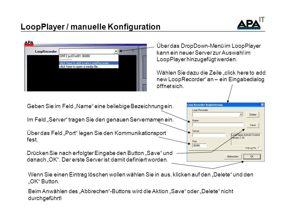 LoopPlayer / Auswahl LoopServer 2) Ist der LoopServer erreichbar, so wird in der rechten DropDown- Box der zu Verfügung stehenden Zeitbereich von Videomaterial sichtbar.